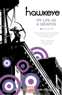 Hawkeye - Volume 1: My Life As A Weapon (Marvel Now) Cover Image