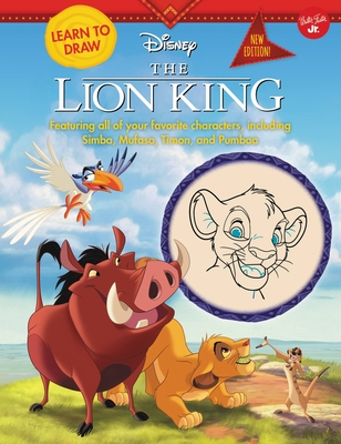 Learn to Draw Disney The Lion King: New edition! Featuring all of your favorite characters, including Simba, Mufasa, Timon, and Pumbaa Cover Image