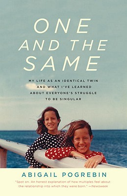 One and the Same: My Life as an Identical Twin and What I've Learned about Everyone's Struggle to Be Singular Cover Image