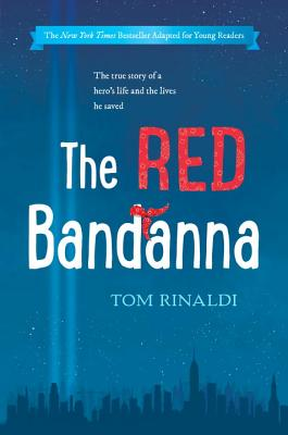 The Red Bandanna (Young Readers Edition) by Tom Rinaldi