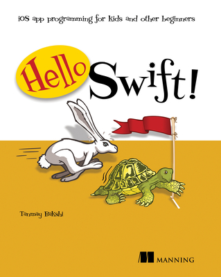 Hello Swift!: iOS app programming for kids and other beginners Cover Image