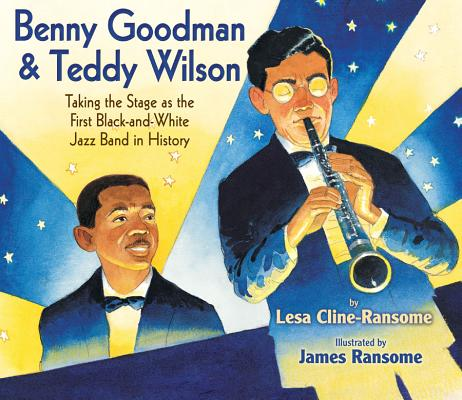 Benny Goodman & Teddy Wilson: Taking the Stage as the First Black-and-White Jazz Band in History Cover Image