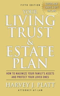 Your Living Trust & Estate Plan: How to Maximize Your Family's Assets and Protect Your Loved Ones, Fifth Edition Cover Image