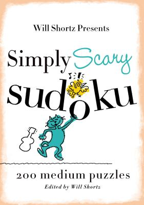 Will Shortz Presents Simply Scary Sudoku: 200 Medium Puzzles Cover Image