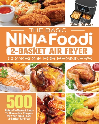 The Basic Ninja Foodi 2-Basket Air Fryer Cookbook for Beginners Cover Image