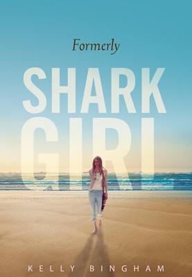 Formerly Shark Girl Cover