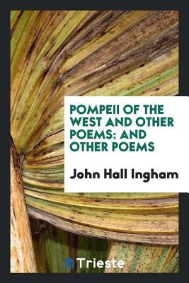 Pompeii of the West and Other Poems: And Other Poems Cover Image