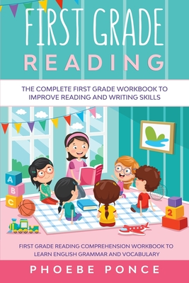 First Grade Reading Masterclass: The Complete First Grade Workbook To Improve Reading and Writing Skills - First Grade Reading Comprehension Workbook Cover Image