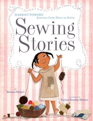 Sewing Stories: Harriet Powers' Journey from Slave to Artist Cover Image