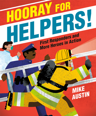 Hooray for Helpers!: First Responders and More Heroes in Action Cover Image