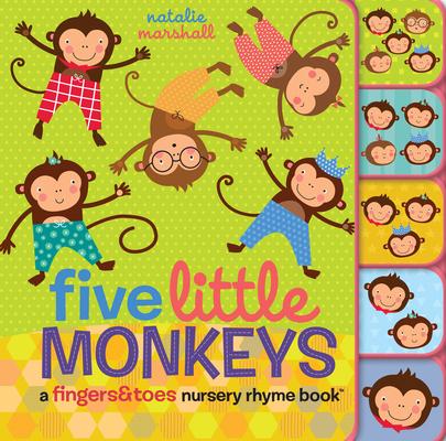 Five Little Monkeys: A Fingers & Toes Nursery Rhyme Book: A Fingers & Toes Nursery Rhyme Book (Fingers & Toes Nursery Rhymes) Cover Image