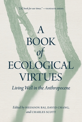 A Book of Ecological Virtues: Living Well in the Anthropocene Cover Image