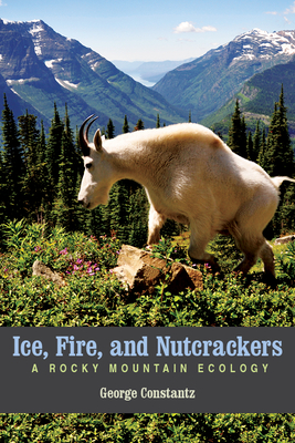 Ice, Fire, and Nutcrackers: A Rocky Mountain Ecology Cover Image