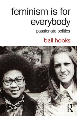 Feminism Is for Everybody: Passionate Politics Cover Image