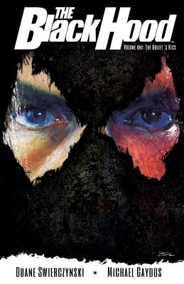The Black Hood, Volume 1: The Bullet's Kiss Cover Image