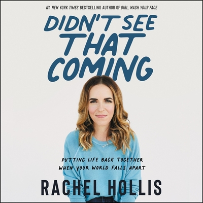 Didn't See That Coming Lib/E: Putting Life Back Together When Your World Falls Apart Cover Image