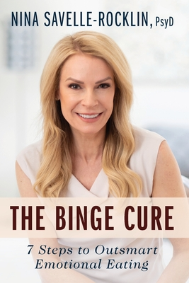 The Binge Cure: 7 Steps to Outsmart Emotional Eating Cover Image