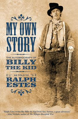 My Own Story: The Autobiography of Billy the Kid Cover Image