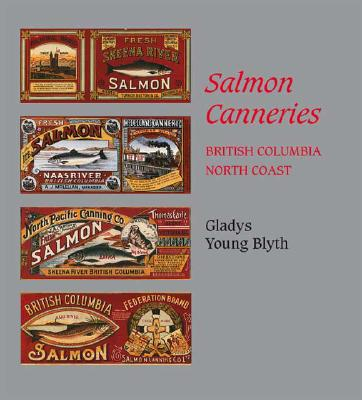 Salmon Canneries: British Columbia North Coast Cover Image