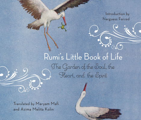 Rumi's Little Book of Life: The Garden of the Soul, the Heart, and the Spirit Cover Image