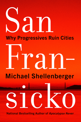 San Fransicko: Why Progressives Ruin Cities Cover Image