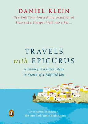 Travels with Epicurus: A Journey to a Greek Island in Search of a Fulfilled Life Cover Image