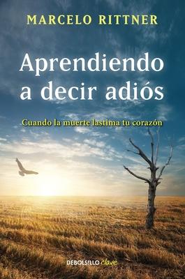Aprendiendo a decir adiós / Learning to say goodbye Cover Image