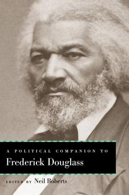 Cover for A Political Companion to Frederick Douglass (Political Companions to Great American Authors)