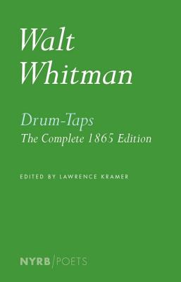 Drum-Taps: The Complete 1865 Edition (NYRB Poets) Cover Image
