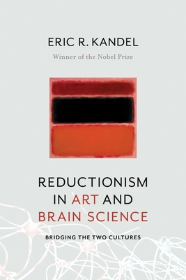 Reductionism in Art and Brain Science: Bridging the Two Cultures Cover Image