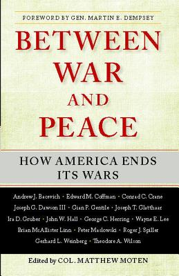 Between War and Peace: How America Ends Its Wars Cover Image