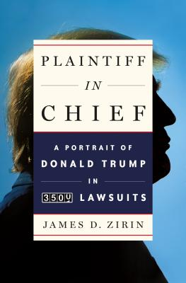 Plaintiff in Chief: A Portrait of Donald Trump in 3,500 Lawsuits Cover Image