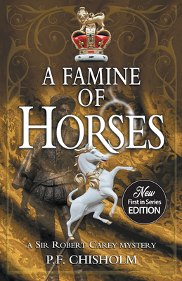 A Famine of Horses (Sir Robert Carey Mysteries) Cover Image