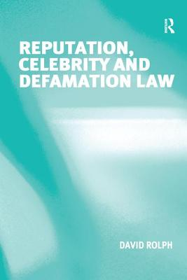 Reputation, Celebrity and Defamation Law Cover Image