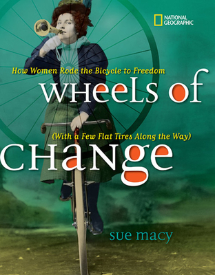 Wheels of Change: How Women Rode the Bicycle to Freedom (With a Few Flat Tires Along the Way) Cover Image