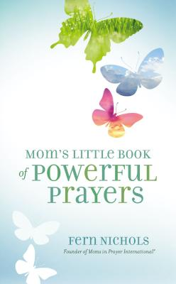 Mom's Little Book of Powerful Prayers Cover