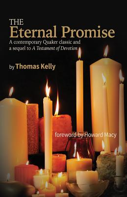 The Eternal Promise: A contemporary Quaker classic and a sequel to A Testament of Devotion Cover Image