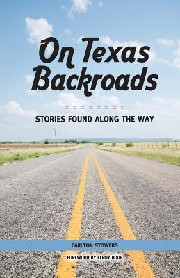 On Texas Backroads: Stories Found Along the Way Cover Image