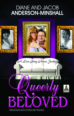 Queerly Beloved: A Love Story Across Genders Cover Image