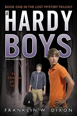 The Children of the Lost: Book One in the Lost Mystery Trilogy (Hardy Boys (All New) Undercover Brothers #34) Cover Image