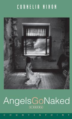 Cover for Angels Go Naked A Novel