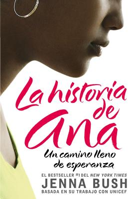 Ana's Story (Spanish edition): La historia de Ana: Un camino lleno de esperanza Cover Image
