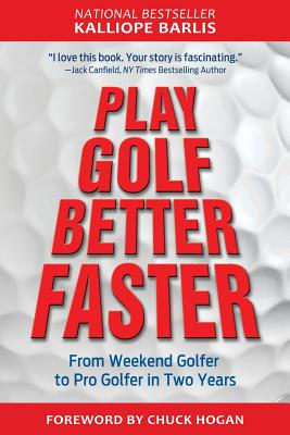 Play Golf Better Faster: The Classic Guide to Optimizing Your Performance and Building Your Best Fast Cover Image