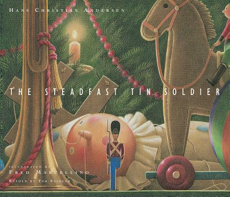 The Steadfast Tin Soldier by Fred Marcellino