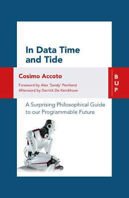 In Data Time and Tide: A Surprising Philosophical Guide to our Programmable Future Cover Image