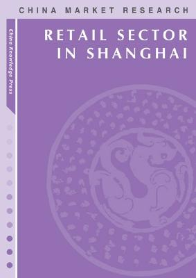 Retail Sector in Shanghai: Market Research Reports Cover Image