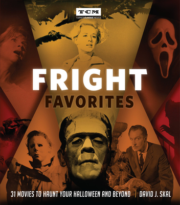 Fright Favorites: 31 Movies to Haunt Your Halloween and Beyond (Turner Classic Movies) Cover Image