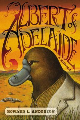 Albert of Adelaide (Hardcover) By Howard Anderson