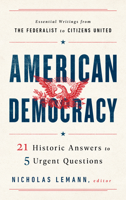 American Democracy: 21 Historic Answers to 5 Urgent Questions Cover Image