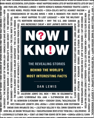 Now I Know: The Revealing Stories Behind the World's Most Interesting Facts Cover Image